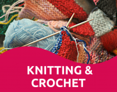 Knitting & Crochet - every Thursday in June and July